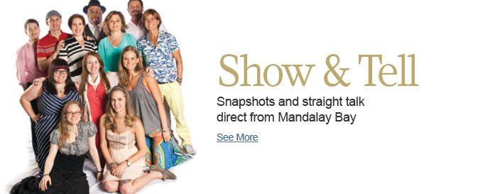 Snapshots and straight talk direct from Mandalay Bay