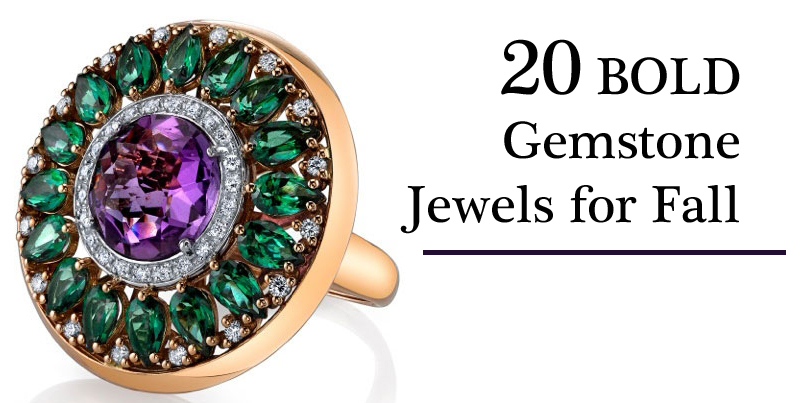 20 Bold Gemstone Jewels for Fall