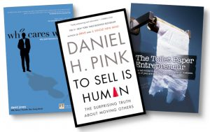 Books Who Cares Wins, To Sell Is Human and The Toilet Paper Entrepreneur