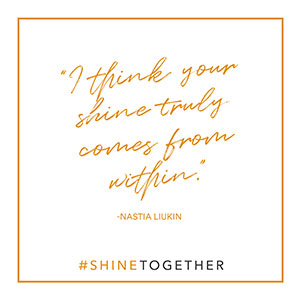 nastia lukin shinetogether quote