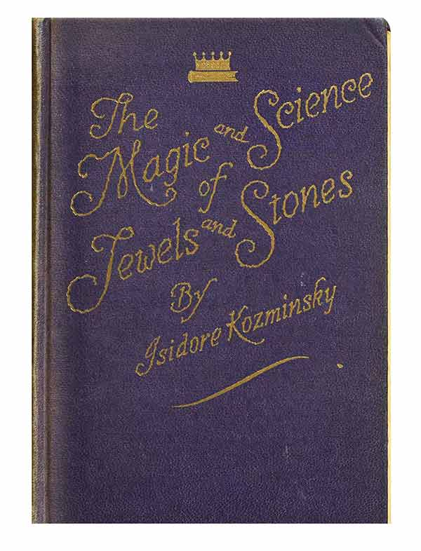 The Magic and Science of Jewels and Stones by Kozminsky