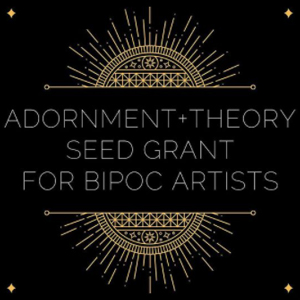Adornment and Theory BIPOC grants