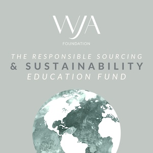 WJA - Responsible Sourcing & Sustainability Education Fund