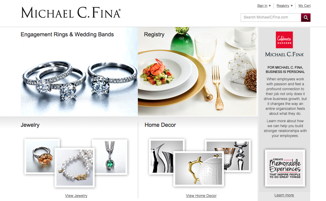 The home page for New York City–based jewelry and home decor retailer Michael C. Fina is particularly eye-catching, showcasing the store's four main product ...