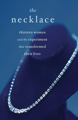 The Necklace book is a true story about 13 adult women who share a pricy diamond necklace.